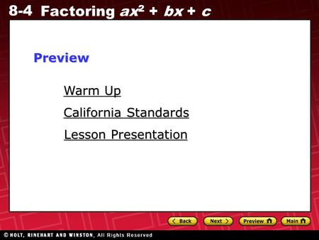 8-4 Factoring ax 2 + bx + c Warm Up Warm Up Lesson Presentation Lesson Presentation California Standards California StandardsPreview.