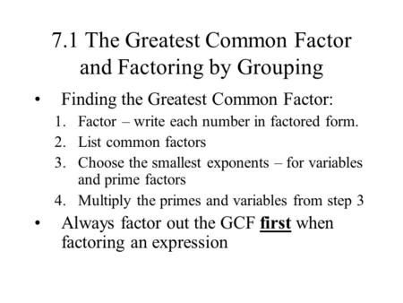 7.1 The Greatest Common Factor and Factoring by Grouping