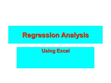 Regression Analysis Using Excel. Econometrics Econometrics is simply the statistical analysis of economic phenomena Here, we just summarize some of the.