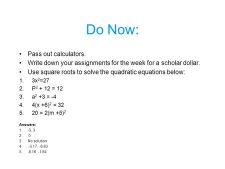 Do Now: Pass out calculators.