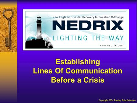 Copyright 2004 Turning Point Solutions Establishing Lines Of Communication Before a Crisis.