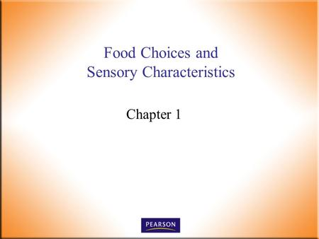 Food Choices and Sensory Characteristics