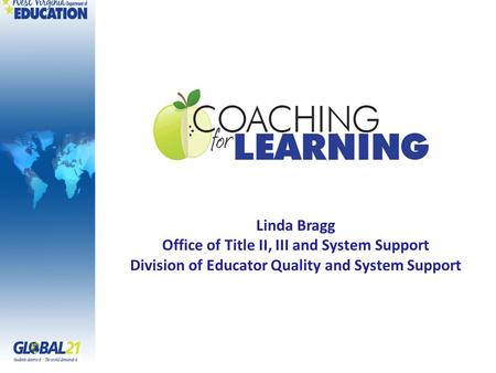 Linda Bragg Office of Title II, III and System Support Division of Educator Quality and System Support.