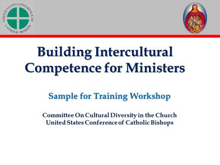 Building Intercultural Competence for Ministers Sample for Training Workshop Committee On Cultural Diversity in the Church United States Conference of.