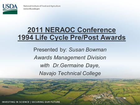 2011 NERAOC Conference 1994 Life Cycle Pre/Post Awards Presented by: Susan Bowman Awards Management Division with Dr.Germaine Daye, Navajo Technical College.