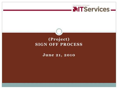 (Project) SIGN OFF PROCESS June 21, 2010