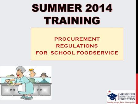 PROCUREMENT REGULATIONS FOR SCHOOL FOODSERVICE. Expenses resulting from non-regulation procurement procedures are unallowable and must be repaid with.