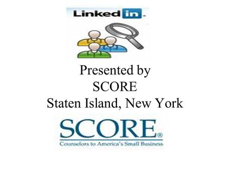 Presented by SCORE Staten Island, New York. Business Oriented Professional Network Jobs - People with more than twenty connections are thirty- four times.