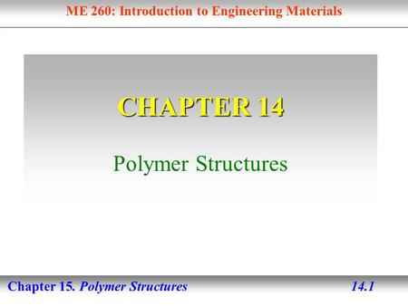 CHAPTER 14 Polymer Structures.