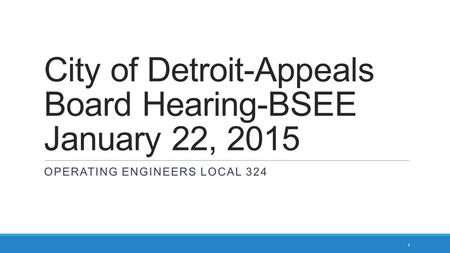 City of Detroit-Appeals Board Hearing-BSEE January 22, 2015