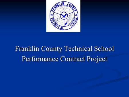 Franklin County Technical School Performance Contract Project.