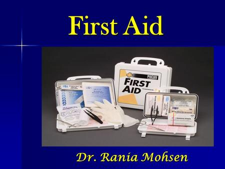 First Aid Dr. Rania Mohsen. First aid is the initial care given to an injured person. First aid is the initial care given to an injured person. It must.