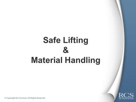 Safe Lifting & Material Handling. Part 1: Back Injury Prevention.