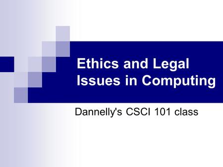 Ethics and Legal Issues in Computing