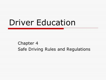 Chapter 4 Safe Driving Rules and Regulations