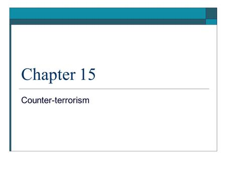 Chapter 15 Counter-terrorism. Introduction  United and Strengthening America by Providing Appropriate Tools Required to Intercept and Obstruct Terrorism.