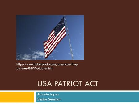 USA PATRIOT ACT Antonio Lopez Senior Seminar  pictures-8477-pictures.htm.