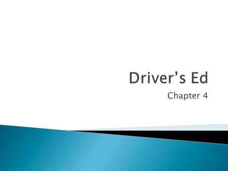 Chapter 4.  Always obey the speed limit ◦ Exceeding the speed limit causes accidents  Keep up with the flow of traffic at any legal speed ◦ When road.