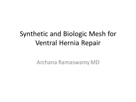 Synthetic and Biologic Mesh for Ventral Hernia Repair