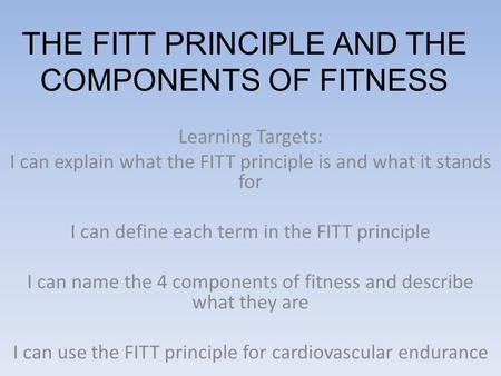 THE FITT PRINCIPLE AND THE COMPONENTS OF FITNESS