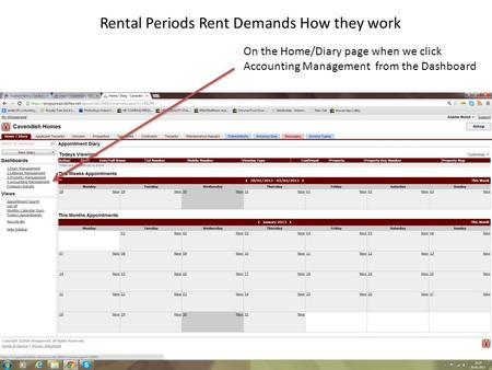 On the Home/Diary page when we click Accounting Management from the Dashboard Rental Periods Rent Demands How they work.