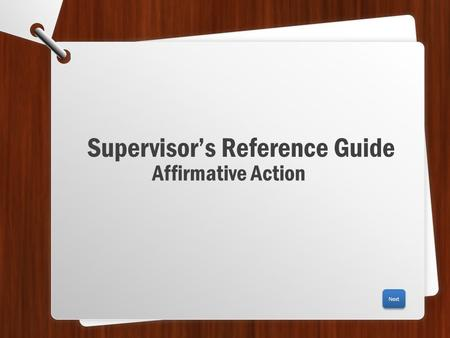 Supervisor's Reference Guide Affirmative Action Next.