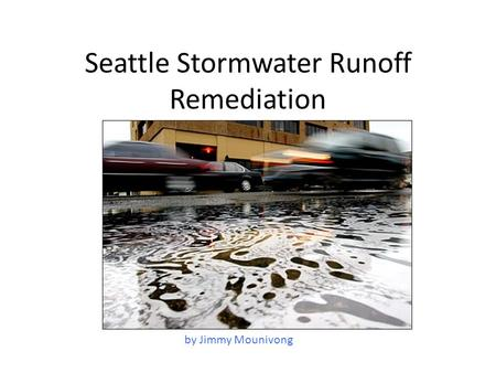 Seattle Stormwater Runoff Remediation by Jimmy Mounivong.