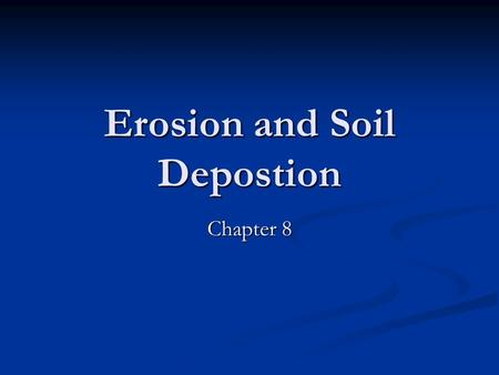 Erosion and Soil Depostion