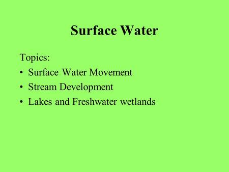 Surface Water Topics: Surface Water Movement Stream Development