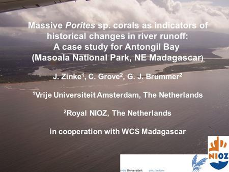 Massive Porites sp. corals as indicators of historical changes in river runoff: A case study for Antongil Bay (Masoala National Park, NE Madagascar ) J.