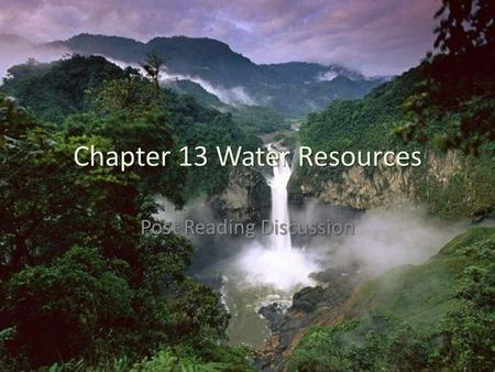 Chapter 13 Water Resources Post Reading Discussion.