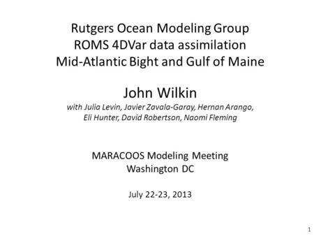 ROMS User Workshop, Rovinj, Croatia May 2014 Coastal Mean Dynamic