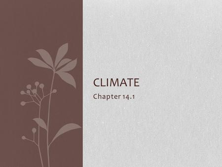 Climate Chapter 14.1.