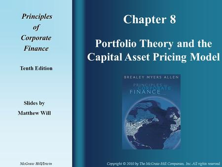 Chapter 8 Principles PrinciplesofCorporateFinance Tenth Edition Portfolio Theory and the Capital Asset Pricing Model Slides by Matthew Will Copyright ©