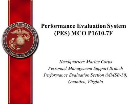 performance evaluation system pes ppt download rh slideplayer com Marine Corps Handbook marine corps pes manual 2018