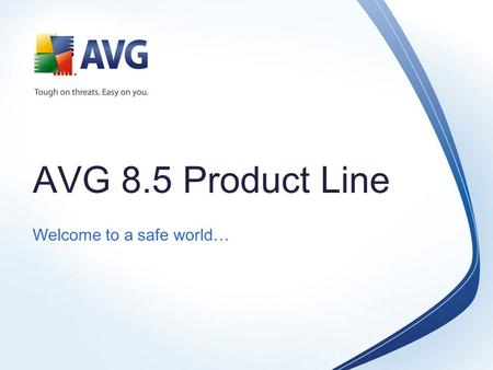 AVG 8.5 Product Line Welcome to a safe world …. | Page 2 Contents  Components Overview  Product Line Overview  AVG 8.0 Boxes.
