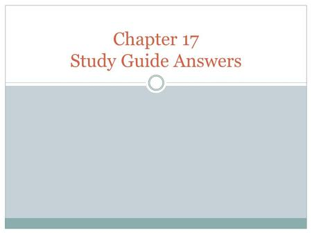 Chapter 17 Study Guide Answers