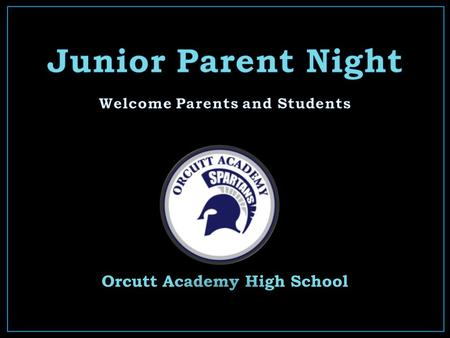 Orcutt Academy High School. Packet Information College Planning/ Calendar Testing Info PSAT, ACT and SAT UC, CSU, Private, Community College… Financial.