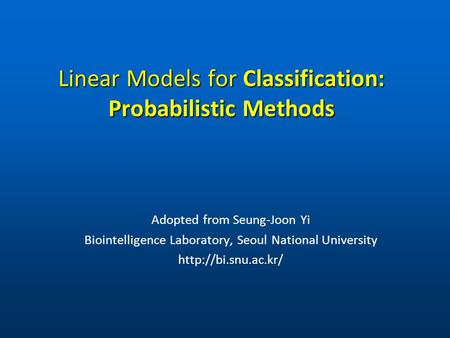 Linear Models for Classification: Probabilistic Methods