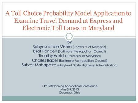 A Toll Choice Probability Model Application to Examine Travel Demand at Express and Electronic Toll Lanes in Maryland.