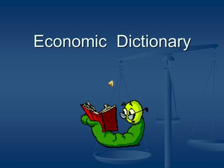 Economic Dictionary Economic system The way in which a nation uses its resources to satisfy people's needs and wants. The way in which a nation uses.