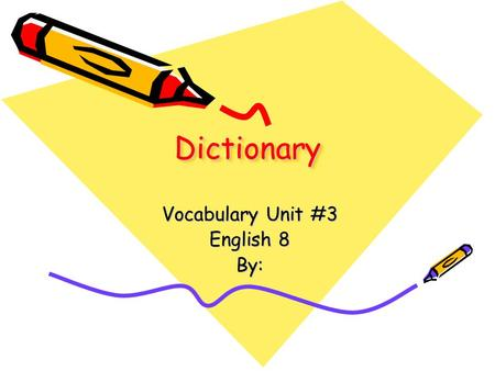 Vocabulary Unit #3 English 8 By: