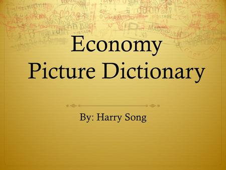 Economy Picture Dictionary By: Harry Song. Sale Definition: Sell the prodects more cheaper. Sentence: I opened my cool shop but people said it's so expensive.