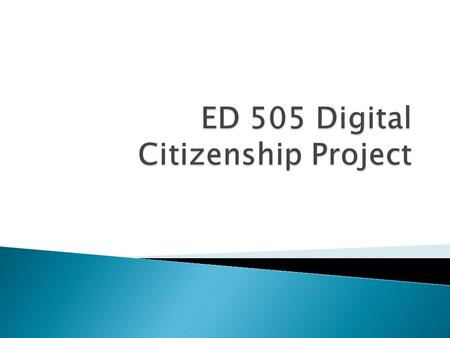 ED 505 Digital Citizenship Project