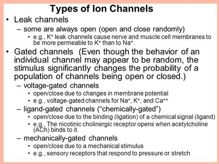 Types of Ion Channels Leak channels