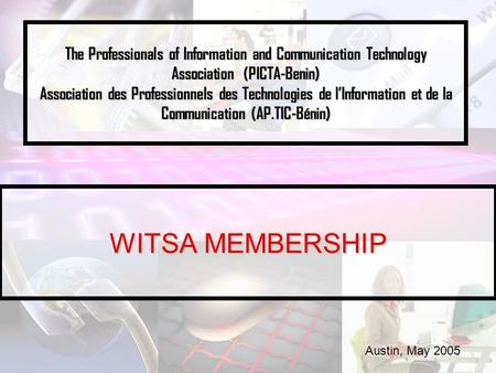 The Professionals of Information and Communication Technology Association (PICTA-Benin) Association des Professionnels des Technologies de l'Information.