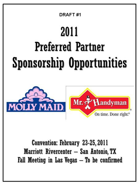2011 Preferred Partner Sponsorship Opportunities Convention: February 23-25, 2011 Marriott Rivercenter – San Antonio, TX Fall Meeting in Las Vegas – To.
