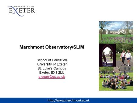 Marchmont Observatory/SLIM School of Education University of Exeter St. Luke's Campus Exeter, EX1 2LU