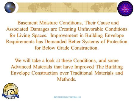 Basement Moisture Conditions, Their Cause and Associated Damages are Creating Unfavorable Conditions for Living Spaces. Improvement in Building Envelope.