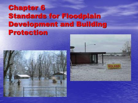 Chapter 6 Standards for Floodplain Development and Building Protection.
